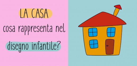 Interpretazione disegno infantile: la Casa