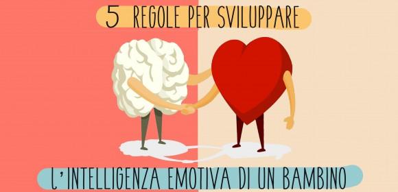 5 regole per sviluppare l'intelligenza emotiva di un bambino